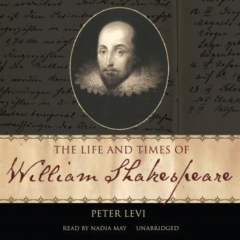 Life and Times of William Shakespeare, Peter Levi