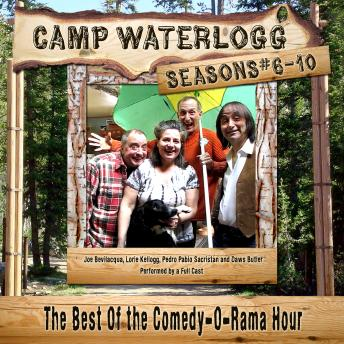 Camp Waterlogg Chronicles, Seasons 6-10: The Best of the Comedy-O-Rama Hour