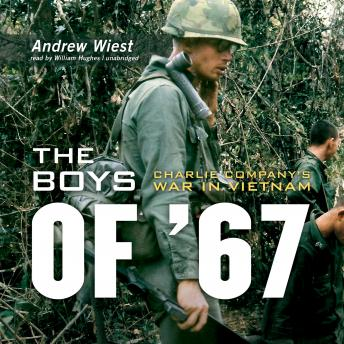 Download Boys of '67: Charlie Company's War in Vietnam by Andrew Wiest