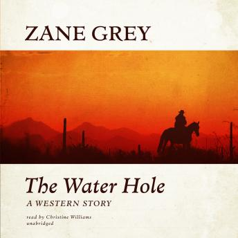 Water Hole: A Western Story, Zane Grey