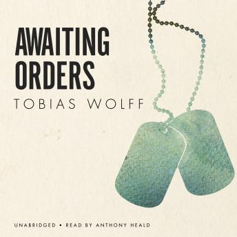 Awaiting Orders, Tobias Wolff