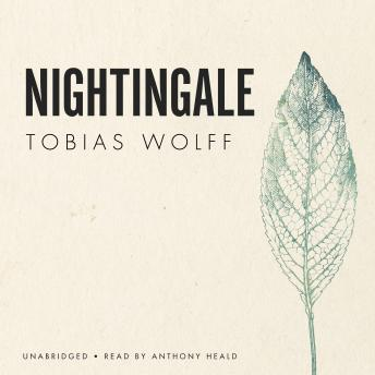 Nightingale, Tobias Wolff