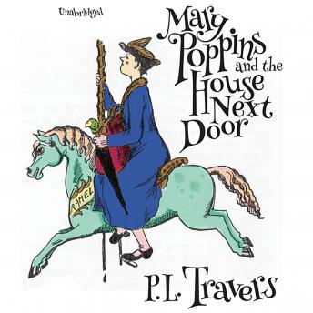 Mary Poppins and the House Next Door, P.L. Travers
