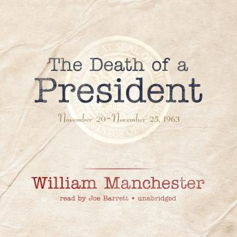 Death of a President: November 20–November 25, 1963, William Manchester