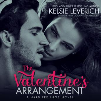 Valentine's Arrangement: A Hard Feelings Novel, Kelsie Leverich