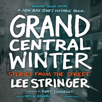 Grand Central Winter, Expanded Second Edition: Stories from the Street, Lee Stringer