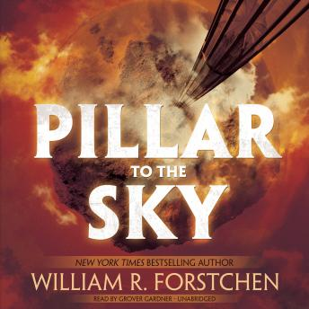Pillar to the Sky, Audio book by William R. Forstchen