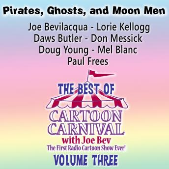 Best of Cartoon Carnival, Volume 3: Pirates, Ghosts, and Moon Men, Joe Bevilacqua