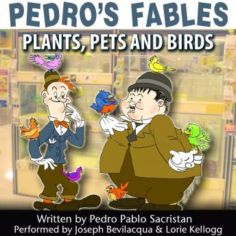 Pedro's Fables: Plants, Pets, and Birds