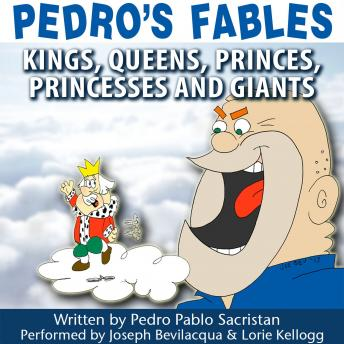 Pedro's Fables: Kings, Queens, Princes, Princesses, and Giants, Pedro Pablo Sacristan