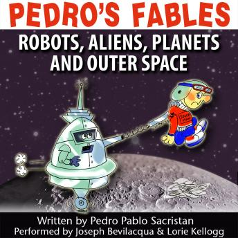 Pedro's Fables: Robots, Aliens, Planets, and Outer Space, Pedro Pablo Sacristan