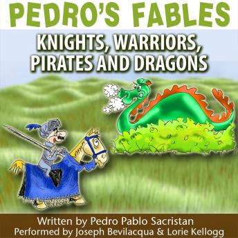Pedro's Fables: Knights, Warriors, Pirates, and Dragons, Pedro Pablo Sacristan