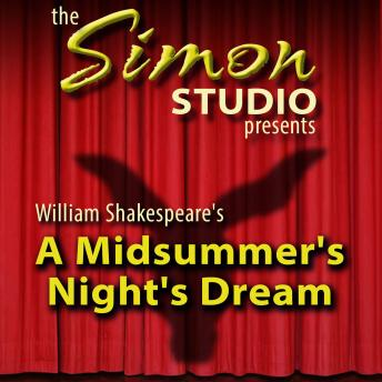 Simon Studio Presents: A Midsummer Night's Dream, The Best of the Comedy-O-Rama Hour, Season 8, William Shakespeare