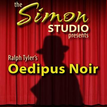 Simon Studio Presents: Oedipus Noir, The Best of the Comedy-O-Rama Hour, Season 8, Ralph Tyler