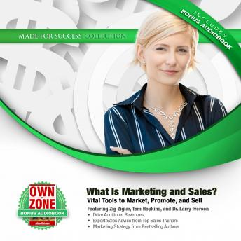What Is Marketing and Sales?: Vital Tools to Market, Promote, and Sell, Various Authors