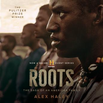 Roots: The Saga of an American Family, Alex Haley