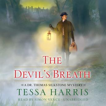 Devil's Breath: A Dr. Thomas Silkstone Mystery, Tessa Harris