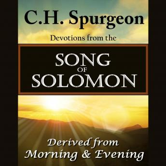 C. H. Spurgeon on the Song of Solomon: Daily Meditations and Devotions, Charles Spurgeon