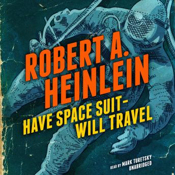 Have Space Suit—Will Travel, Robert A. Heinlein