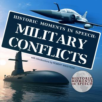 Historic Moments in Speech: Military Conflicts