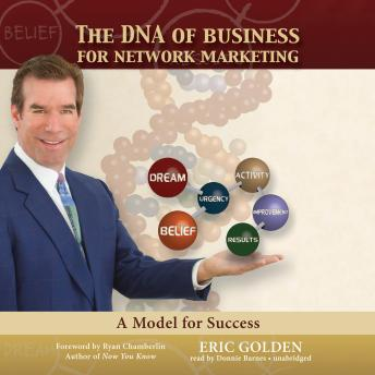 DNA of Business for Network Marketing: A Model for Success, Eric Golden