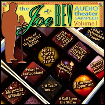 A Joe Bev Audio Theater Sampler, Vol. 1