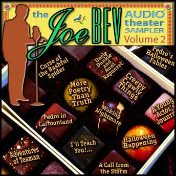 Joe Bev Audio Theater Sampler, Volume 2, Various Authors