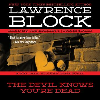 Devil Knows You're Dead: A Matthew Scudder Crime Novel, Lawrence Block