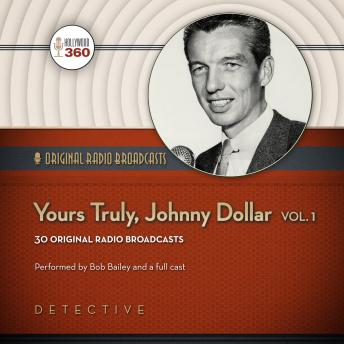 Yours Truly, Johnny Dollar, Volume 1, A Hollywood 360 Collection