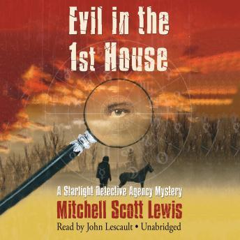 Evil in the 1st House: A Starlight Detective Agency Mystery, Mitchell Scott Lewis