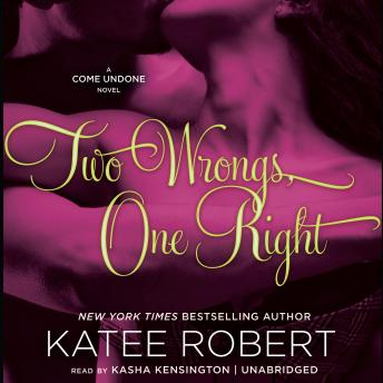 Two Wrongs, One Right: A Come Undone Novel