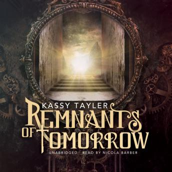 Remnants of Tomorrow, Kassy Tayler