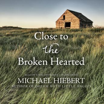 Close to the Broken Hearted, Michael Hiebert