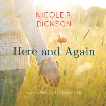 Here and Again, Nicole R. Dickson