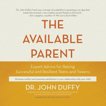 The Available Parent: Expert Advice for Raising Successful and Resilient Teens and Tweens