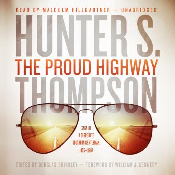 Proud Highway: Saga of a Desperate Southern Gentleman, 1955–1967, Audio book by Hunter S. Thompson