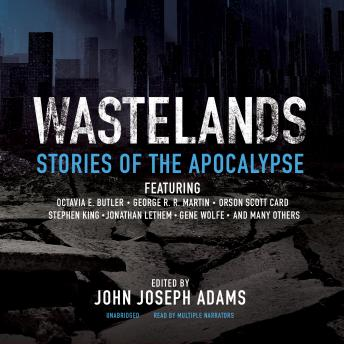 Wastelands: Stories of the Apocalypse, Audio book by Various Authors