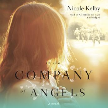 In the Company of Angels, Nicole Mary Kelby
