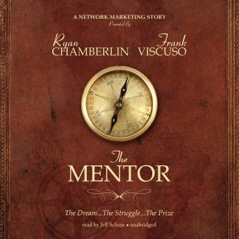 Mentor: The Dream, the Struggle, the Prize, Frank Viscuso, Ryan Chamberlin