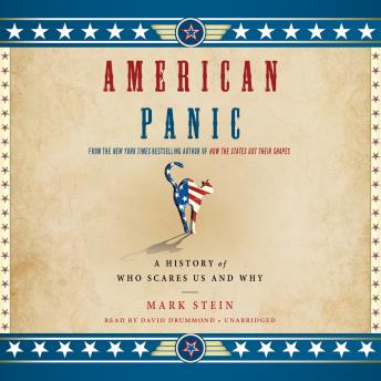 American Panic: A History of Who Scares Us and Why, Mark Stein
