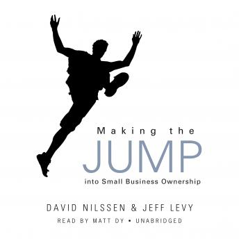 Making the Jump into Small Business Ownership, David Nilssen, Jeffrey C. Levy