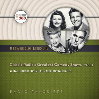 Download Classic Radio's Greatest Comedy Shows, Vol. 1 by Hollywood 360