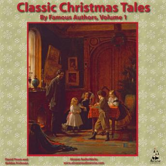 Classic Christmas Tales by Famous Authors, Vol. 1