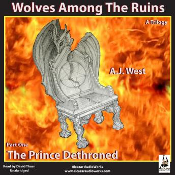 Prince Dethroned, A. J. West