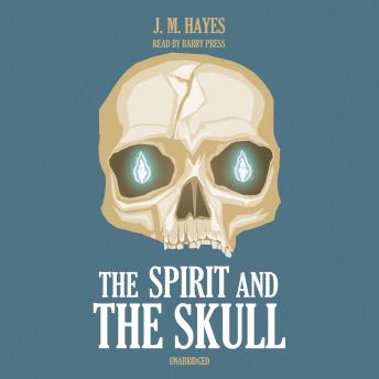 Spirit and the Skull, J. M. Hayes