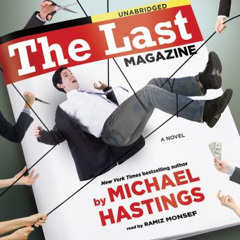 Last Magazine: A Novel, Michael Hastings
