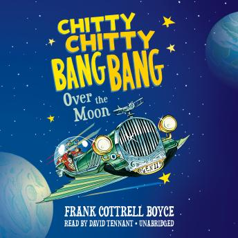 Chitty Chitty Bang Bang over the Moon, Frank Cottrell Boyce
