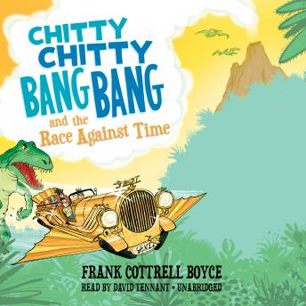 Download Chitty Chitty Bang Bang and the Race against Time by Frank Cottrell Boyce