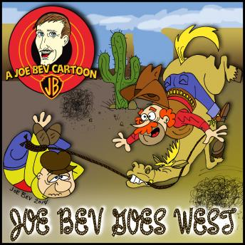 Joe Bev Goes West: A Joe Bev Cartoon Collection, Volume 4, Carl Memling, Jim Harmon, Joe Bevilacqua