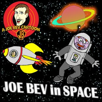 Joe Bev in Outer Space: A Joe Bev Cartoon Collection, Volume 5